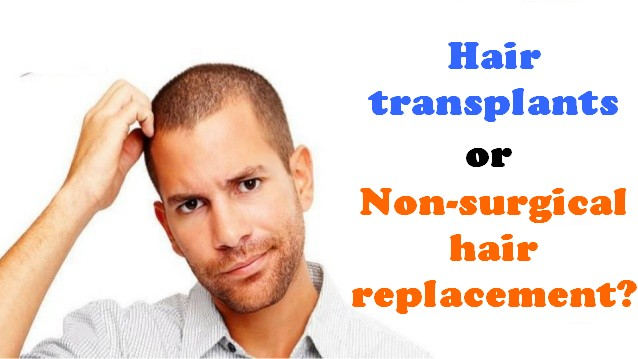 Hair prosthetics: Non-surgical hair replacement or hair transplants?